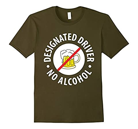Men's Designated Driver No Alcohol Don't Drink and Drive T-Shirt Medium Olive