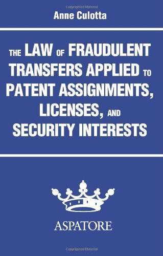 the-law-of-fraudulent-transfers-applied-to-patent-assignments-licenses-and-security-interests-by-ann