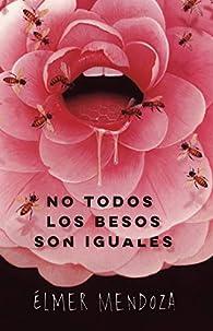 No todos los besos son iguales par Elmer Mendoza