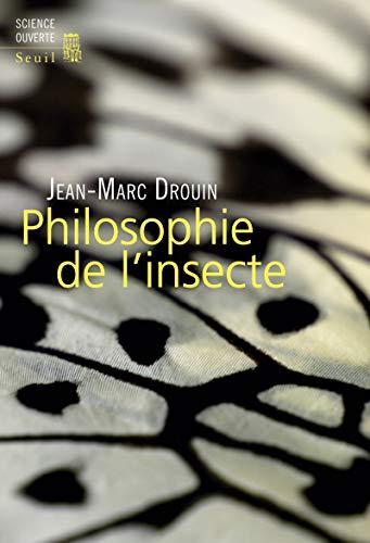 Philosophie de l'insecte par Jean-marc Drouin