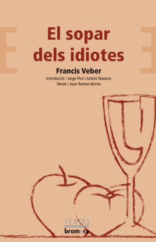 El sopar dels idiotes (Bromera Teatre) por Francis Veber