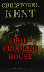 The Crooked House (Thorndike Press Large Print Thriller) by Christobel Kent (2016-04-20)