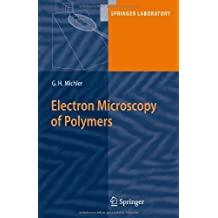Electron Microscopy of Polymers (Springer Laboratory) (English Edition)