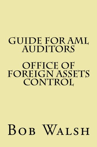 Guide for AML Auditors - Office of Foreign Assets Control: Volume 6 (Guides for AML Auditors) por Bob Walsh
