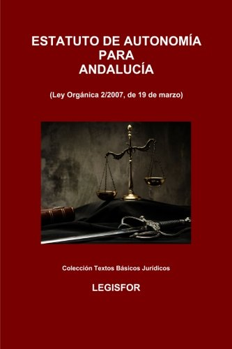 Estatuto de Autonomía para Andalucía: edición 2018 (Colección Textos Básicos Jurídicos)