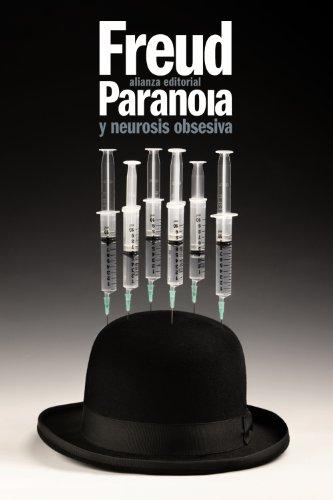 Paranoia y neurosis obsesiva / Paranoia and obsessive neurosis por Sigmund Freud
