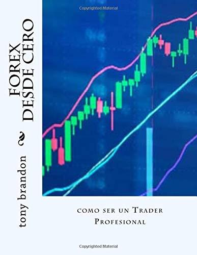 forex desde cero: como ser un trader profesional por tony brandon