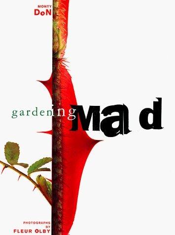 Gardening Mad by Monty Don (1998-05-01)