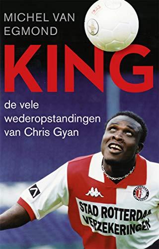 King: De vele wederopstandingen van Chris Gyan (Dutch Edition) por Michel van Egmond