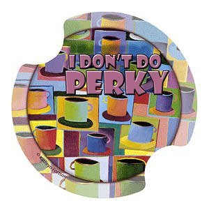 Java Time, I Don't Do Perky Carsters, Coasters For Your Car by Thirstystone Carster Car Coaster