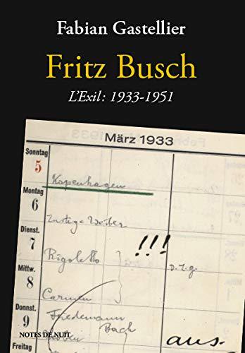 Fritz Busch : L'exil : 1933-1951