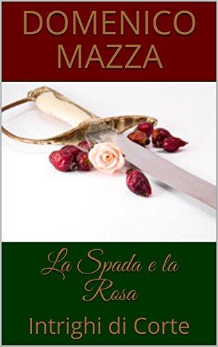 La Spada e la Rosa: Intrighi di Corte