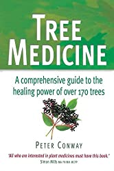 Tree Medicine: A comprehensive guide to the healing power of over 170 trees