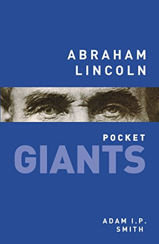 [(Abraham Lincoln: Pocket Giants)] [ By (author) Adam I. P. Smith ] [August, 2014]