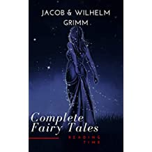 Complete and Illustrated Grimm's Fairy Tales (English Edition)