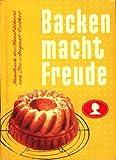 Backen macht Freude : Ein Handbuch der Hausbäckerei ;