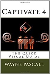 Captivate 4: The Quick Visual Guide