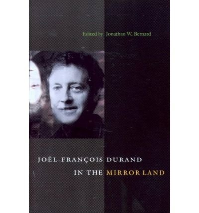 [(Joel-Francois Durand in the Mirror Land)] [Author: Joel-Francois Durand] published on (November, 2005)