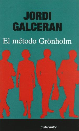 Metodo Gronholm, El 2ヲed (Teatro (autor)) por Jordi Calceran