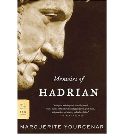 [ [ [ Memoirs of Hadrian[ MEMOIRS OF HADRIAN ] By Yourcenar, Marguerite ( Author )May-18-2005 Paperback