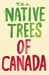 The Native Trees of Canada by Leanne Shapton (2010-11-23)