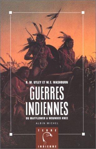 GUERRES INDIENNES. : Du Mayflower  Wounded Knee de Utley. Robert Marshall (1992) Broch