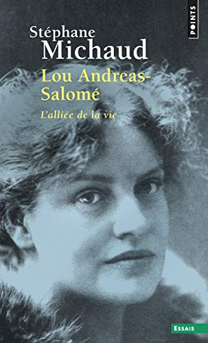Lou Andreas-Salomé. L'alliée de la vie par Stephane Michaud