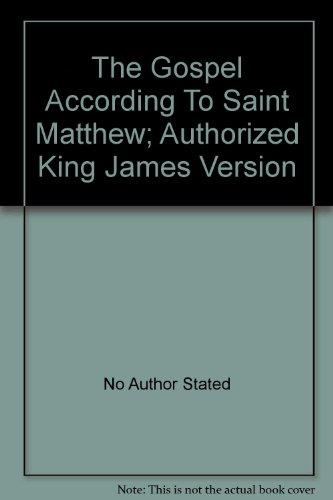 The Gospel According To Saint Matthew; Authorized King James Version