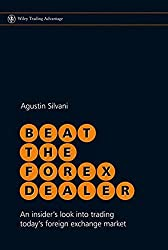 Beat the Forex Dealer: An Insider's Look into Trading Today's Foreign Exchange Market (Wiley Trading)