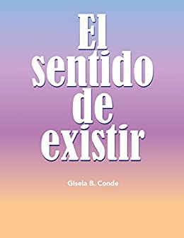 El sentido de existir eBook: Gisela Beatriz Conde Huerta, Balloon ...