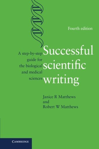 Successful Scientific Writing: A Step-by-Step Guide for the Biological and Medical Sciences by Matthews, Janice R., Matthews, Robert W. (2015) Paperback