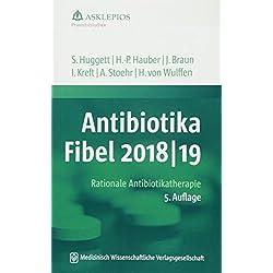 Antibiotika-Fibel 2018/19: Rationale Antibiotikatherapie (Die Asklepios Praxisbibliothek)