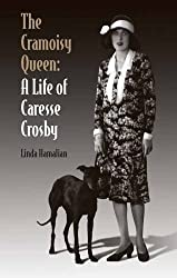 The Cramoisy Queen: A Life of Caresse Crosby by Linda Hamalian (2009-04-24)