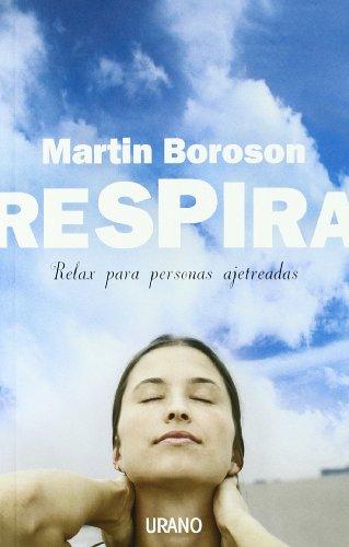 Respira: Relax para personas ajetreadas (Crecimiento personal)