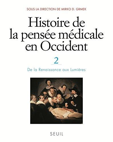 Histoire de la pense mdicale en Occident, t.2. De la Renaissance aux Lumires (2)