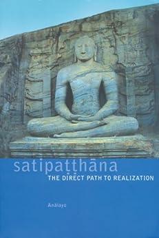 Satipatthana: The Direct Path to Realization von [Analayo]