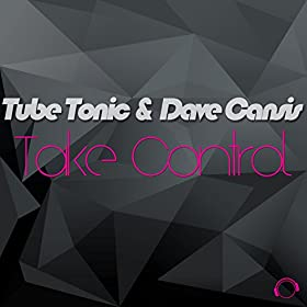 Tube Tonic & Dave Cansis-Take Control