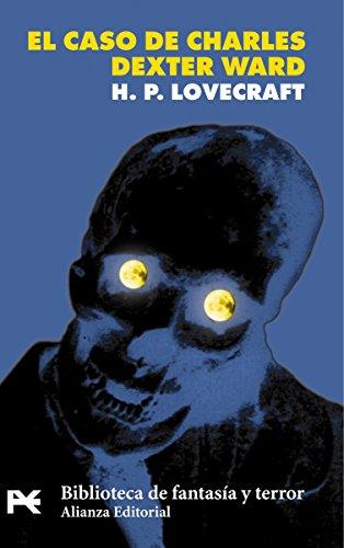 El caso de Charles Dexter Ward (El Libro De Bolsillo - Bibliotecas De Autor - Biblioteca Lovecraft) por H. P. Lovecraft