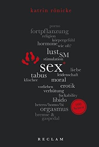Sex. 100 Seiten (Reclam 100 Seiten)