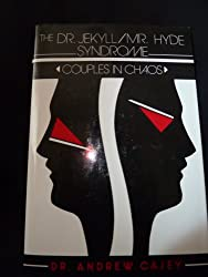The Dr. Jekyll/Mr. Hyde Syndrome: Couples in Chaos