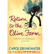 [(Return to the Olive Farm )] [Author: Carol Drinkwater] [May-2011]