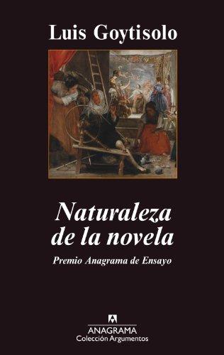 Naturaleza de la novela (Argumentos nº 452) por Luis Goytisolo