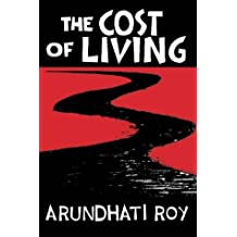 The Cost Of Living by Arundhati Roy (1999-08-01)