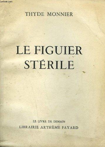 LES DESMICHELS. LE FIGUIER STERILE. LE LIVRE DE DE...
