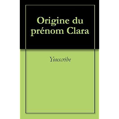 Origine du prénom Clara (Oeuvres courtes)
