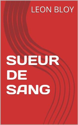 SUEUR DE SANG par LEON BLOY