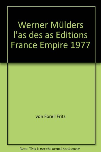 Werner Mölders l'as des as Editions France Empire 1977