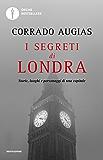 I segreti di Londra: Storie, luoghi e personaggi di una capitale (Oscar bestsellers Vol. 1486)