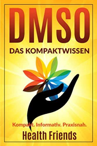 DMSO: Das Kompaktwissen zum richtig anwenden für Anfänger