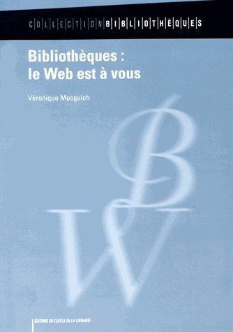 Bibliothèques : le Web est à vous par (Broché - Jan 24, 2017)